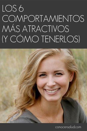Los 6 comportamientos más atractivos (y cómo tenerlos) #salud