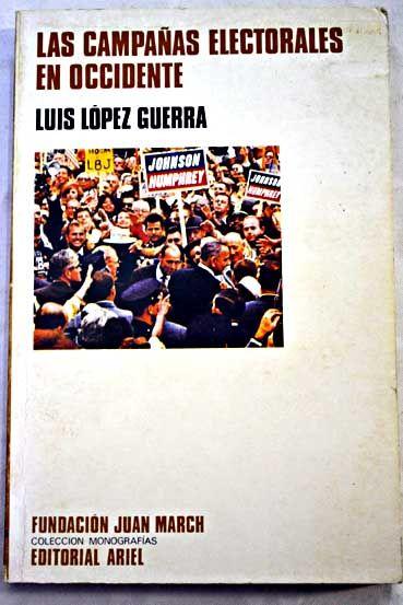 Las campañas electorales: propaganda politica en la sociedad de masas/López Guerra, Luis