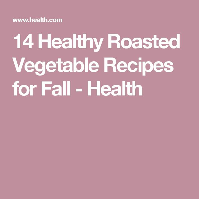 14 Healthy Roasted Vegetable Recipes for Fall - Health