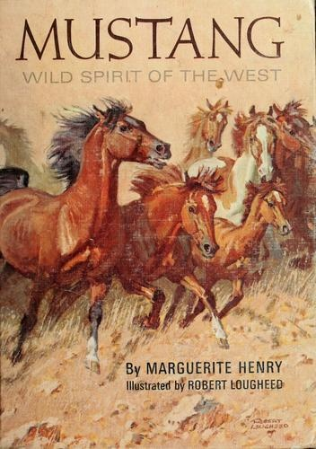 Mustang: Wild Spirit of the West by Marguerite Henry.