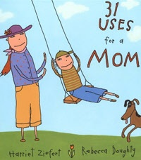 31 Uses for a Mom, by Harriet Ziefert.