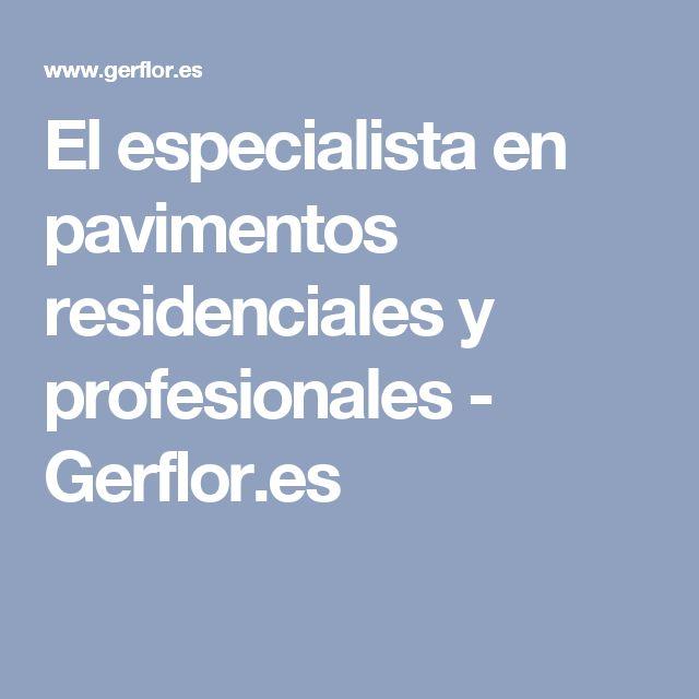 El especialista en pavimentos residenciales y profesionales - Gerflor.es
