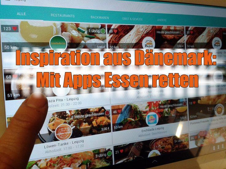 Inspiration aus Dänemark: Mit Apps Essen retten | Verrücktes Huhn - Neues aus dem wahren Leben