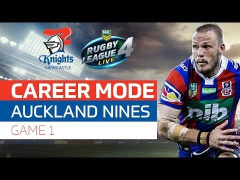 RUGBY LEAGUE LIVE 4 | KNIGHTS CAREER MODE #1 | AKL NINES GAME 1