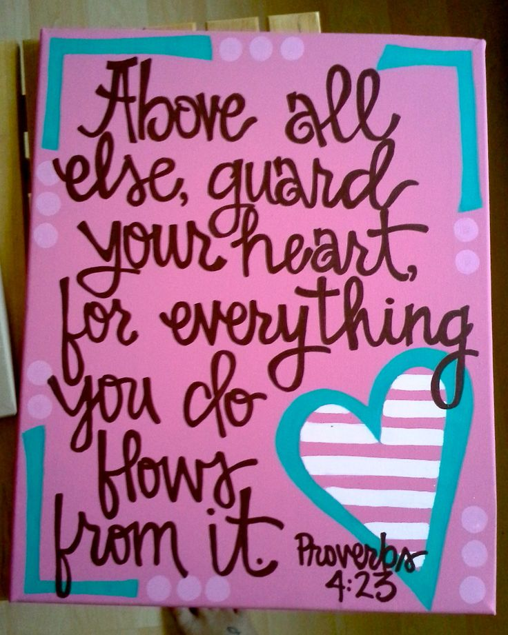 Love!Canvas Ideas, Proverbs 4 23, Quotes Painting, Canvas Painting, Girls Room, Custom Scriptures, Bible Verses, Quote Paintings, Frames Canvas