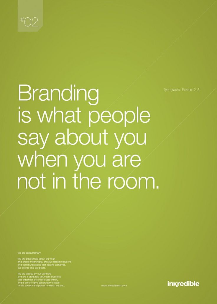 Branding is what people say about you when you're not in the room.