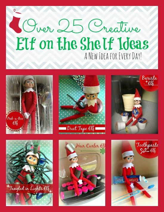 25 Ideas for Elf on the Shelf   A New Idea for Every Day!  #elfontheshelf #ideas