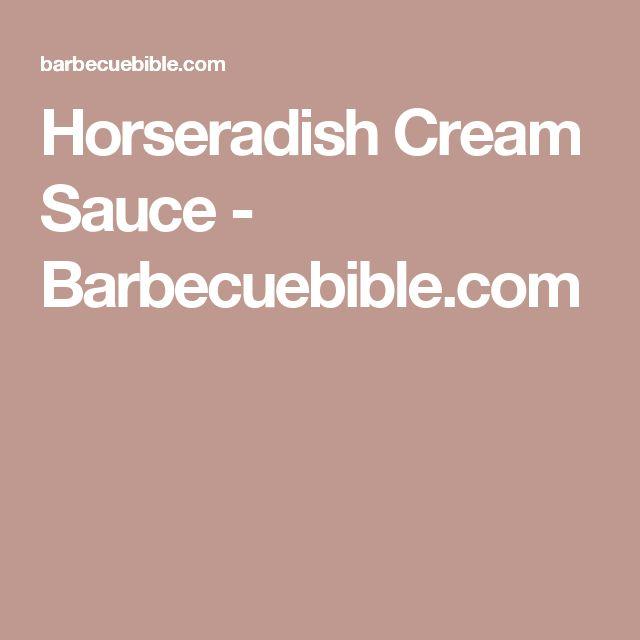 Horseradish Cream Sauce - Barbecuebible.com