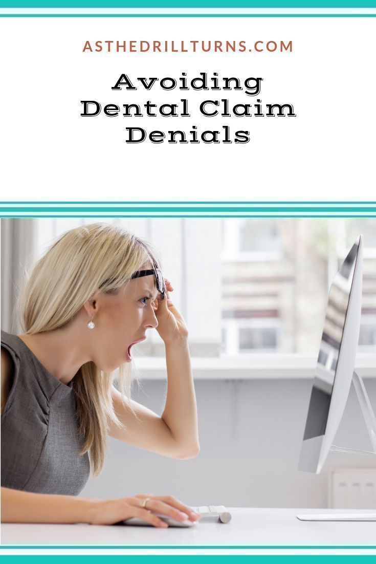 Avoiding Dental Claim Denials In 2020 Dental Dental Insurance Dental Practice
