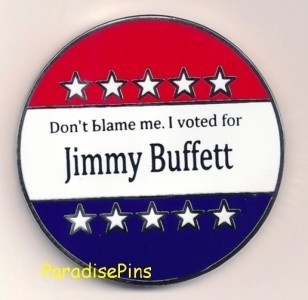 Frustrated with politics?  Show your opinion!  Vote Jimmy Buffett!