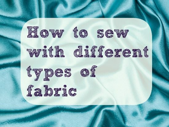 Learn how to sew with different types of fabric