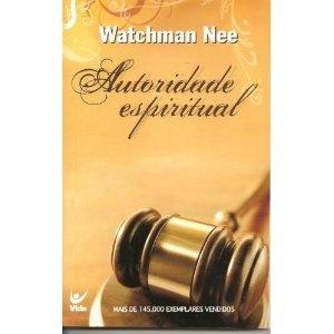 Image detail for -Watchman Nee - Autoridade Espiritual: Watchman Nee: Amazon.com: Books