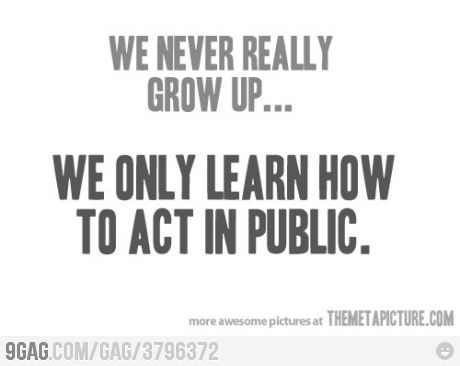 Love this!: Inspiration, Quotes, Funny Pictures, Never Growing Up, Funny Stuff, So True, Pants Funny, Living, True Stories
