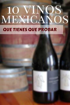 10 Vinos mexicanos que tienes que probar antes de morir.