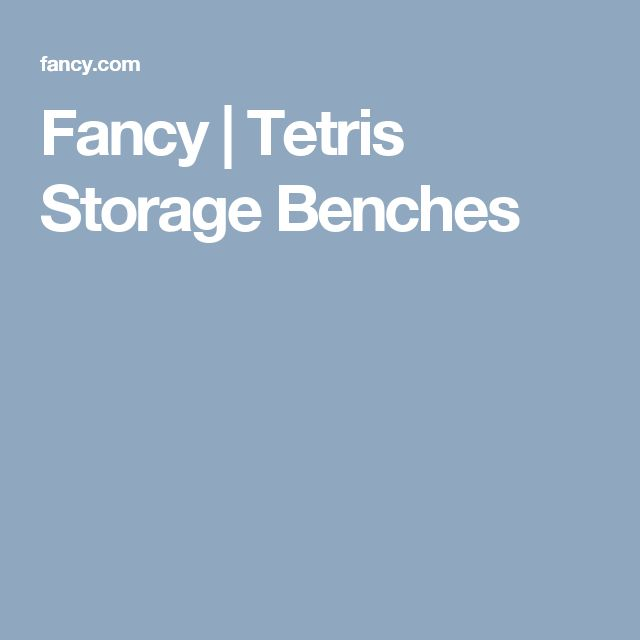 Fancy Tetris Storage Benches Bench With Storage Storage Fun Easy