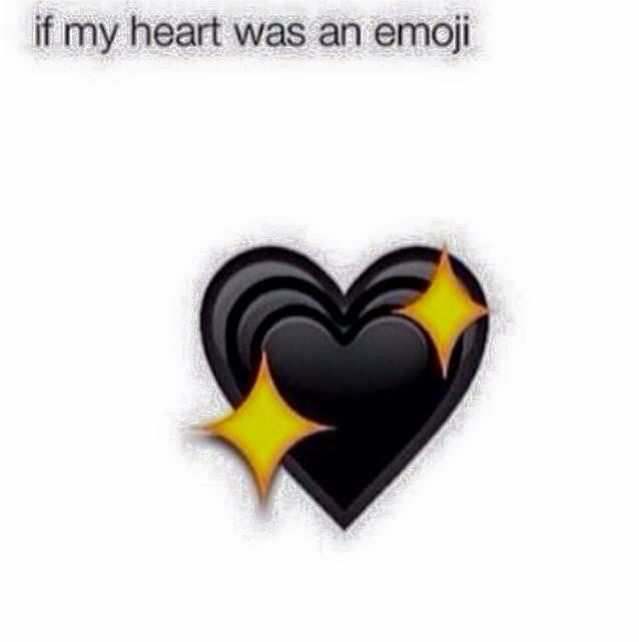 .......................oh, yeah, i don't have one..........................oh well, maybe if i had a heart and it was an emoji....