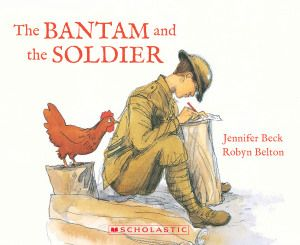 Children's war books: The bantam and the soldier by Jennifer Beck and Ro...