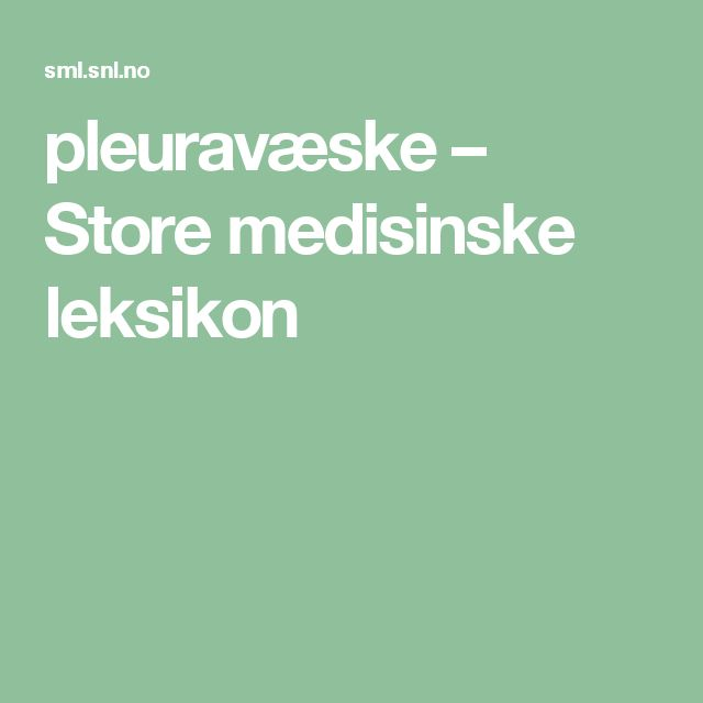 pleuravæske – Store medisinske leksikon