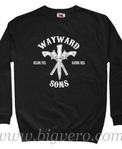 Wayward Sons Sweatshirt Size S-XXL