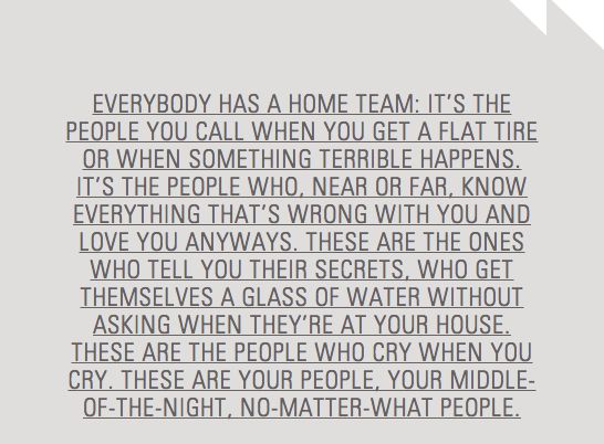 """""""Everybody has a home team..."""" Bittersweet - Shauna Niequist <3 my people! so blessed!"""