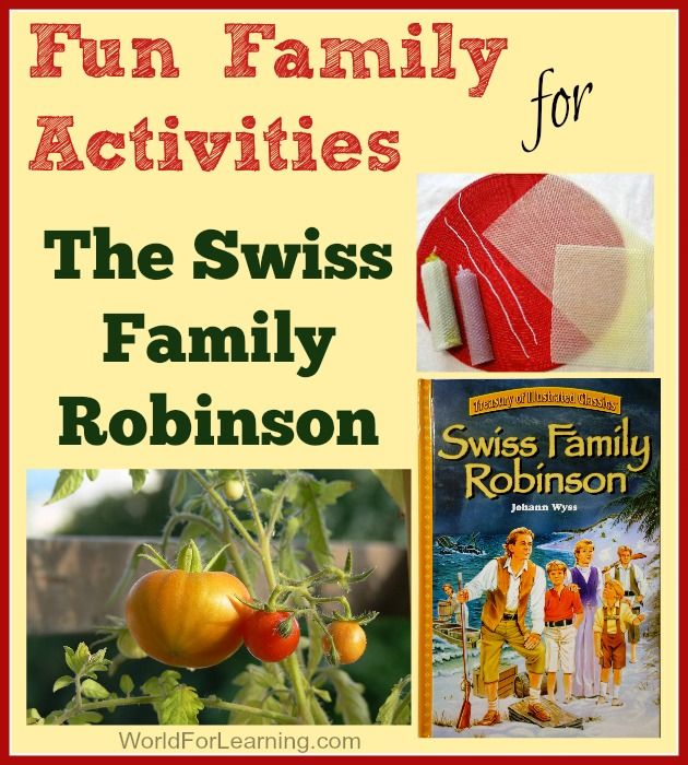 Fun Family Activities for Swiss Family Robinson - World For Learning