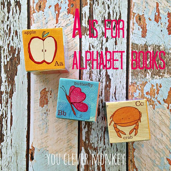 A is for alphabet books - 10 of the best alphabet books as reviewed by you clever monkey