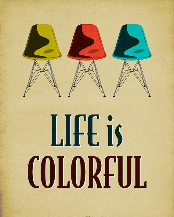 eames dsr chair print retro home decor poster life is colorful 8x10 - Graphic Design From Home