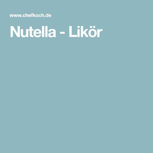 Nutella - Likör