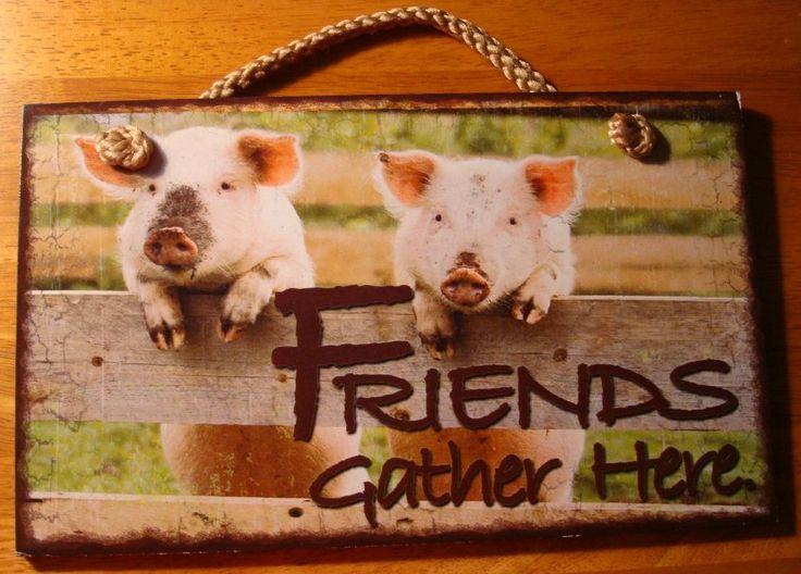 Friends Gather Here Rustic Country Primitive Pig Farm Kitchen Decor