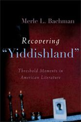 "Recovering ""Yiddishland"": Threshold Moments in American Literature"