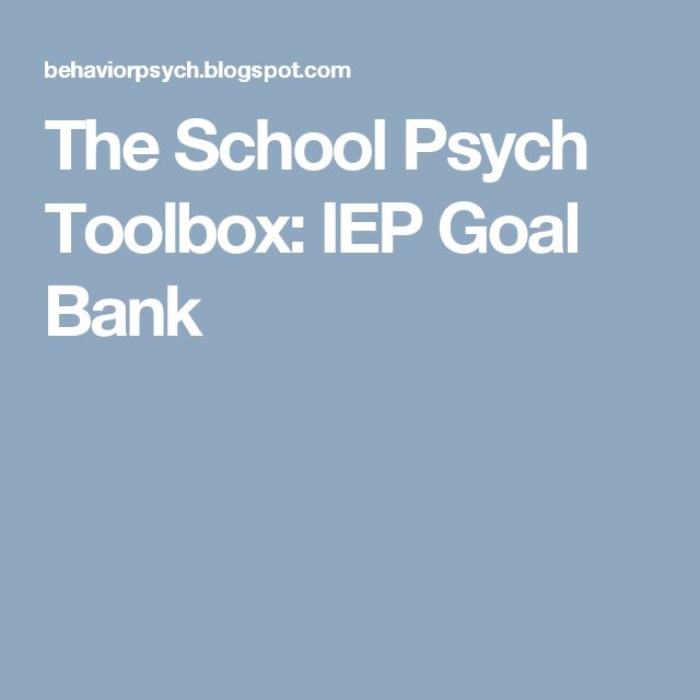 The School Psych Toolbox: IEP Goal Bank