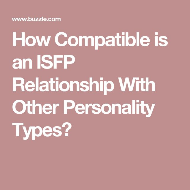 How Compatible is an ISFP Relationship With Other Personality Types?