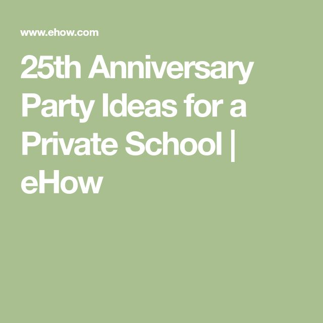 25th Anniversary Party Ideas for a Private School | eHow