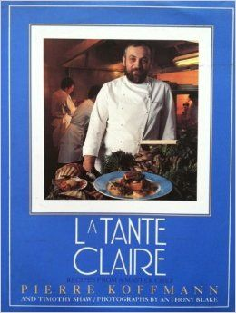 Tante Claire: Recipes from a Master Chef: www.amazon.co.uk/: Pierre Koffmann, Timothy Shaw, Pierre Koffman, Anthony Blake: 9780747206163: Books