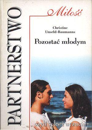 Partnerstwo. Pozostać młodym czyli seks i uczucia, Christine Unseld-Baumanns, Luna, 1993, http://www.antykwariat.nepo.pl/partnerstwo-pozostac-mlodym-czyli-seks-i-uczucia-christine-unseldbaumanns-p-14066.html