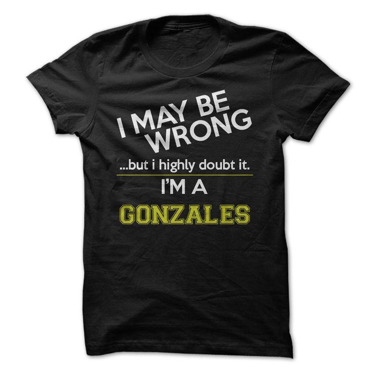 (Tshirt Awesome Sale) Im a Gonzales Teeshirt this month Hoodies, Tee Shirts