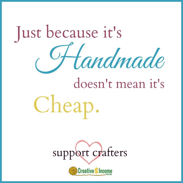Just because it's handmade doesn't mean it's cheap. Support crafters everywhere! <3