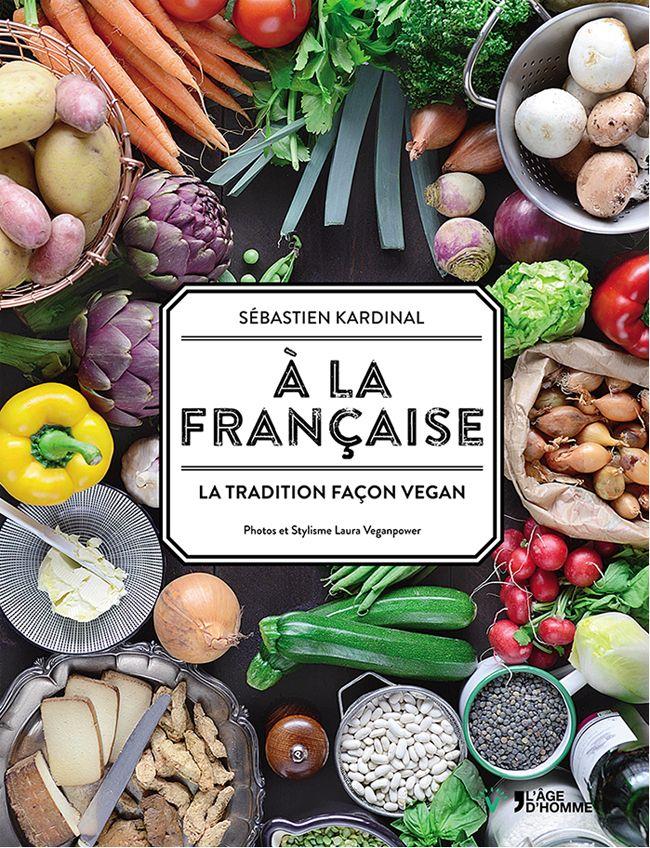 cuisine vegan ♥ http://cuisine-saine.fr/livres-de-cuisine/cuisine-vegan-a-la-francaise-la-tradition-facon-vegan