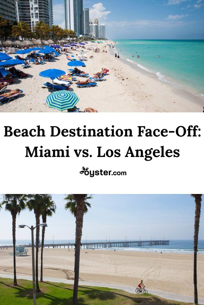 Miami Vs Los Angeles Beach Destination Face Off Oyster Com Destin Beach Beach Cheap Beach Vacations