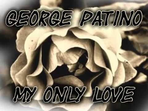 George Patino-My Only Love