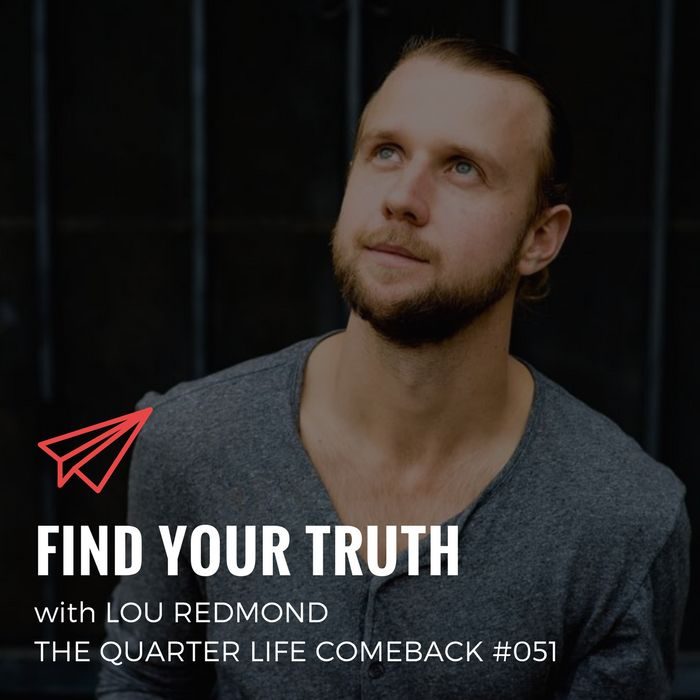 In this episode of The Quarter Life Comeback podcast, I chat to Lou Redmond about how to find your truth and getting the most out of meditation.  Get the full show notes and listen now at http://bryanteare.com/find-your-truth-lou-redmond/
