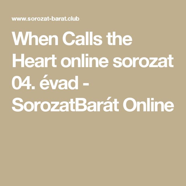 When Calls the Heart online sorozat 04. évad  - SorozatBarát Online
