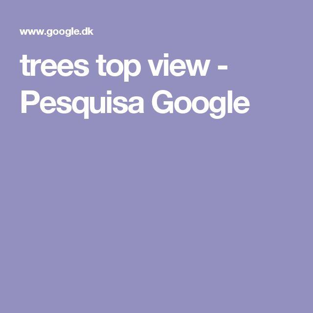 trees top view - Pesquisa Google