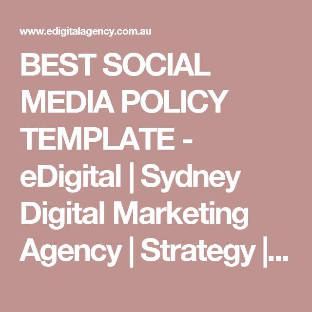 BEST SOCIAL MEDIA POLICY TEMPLATE - eDigital | Sydney Digital Marketing Agency | Strategy | Adwords Services | Social Media Management & Training | SEO Consultants | Google Analytics Support