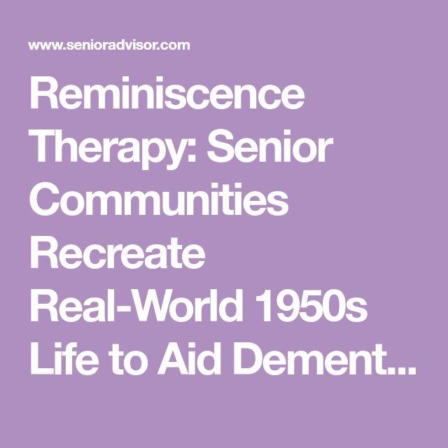 Reminiscence Therapy: Senior Communities Recreate Real-World 1950s Life to Aid Dementia Patients - SeniorAdvisor.com Blog