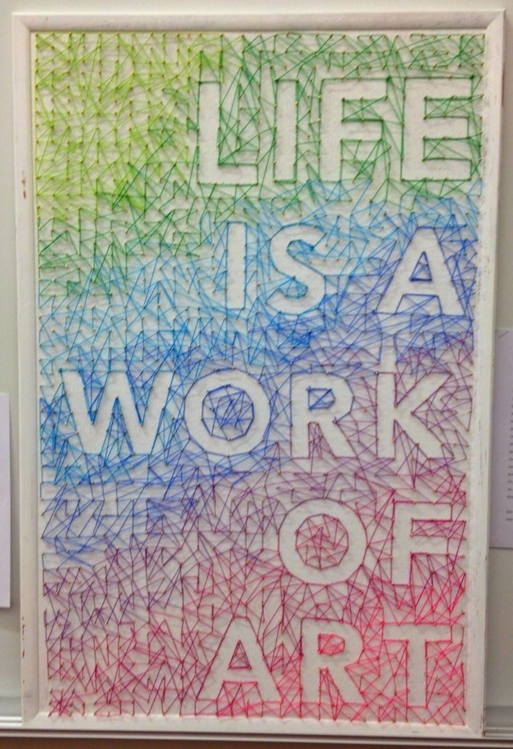 "String Art Quote ""Life is a work of art."""