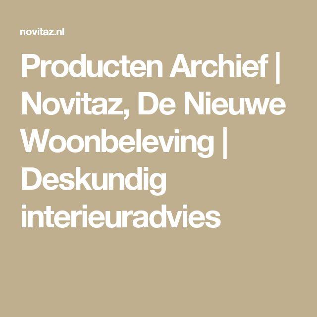 Producten Archief   Novitaz, De Nieuwe Woonbeleving   Deskundig interieuradvies
