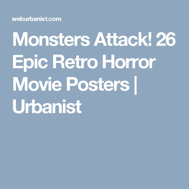 Monsters Attack! 26 Epic Retro Horror Movie Posters | Urbanist