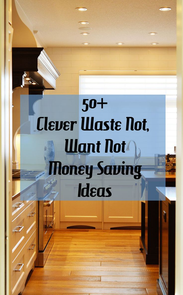 50+ Clever Waste Not Want Not Money Saving Ideas
