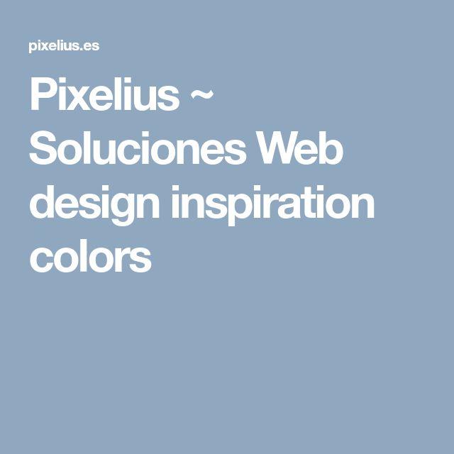 Pixelius ~ Soluciones Web design inspiration colors